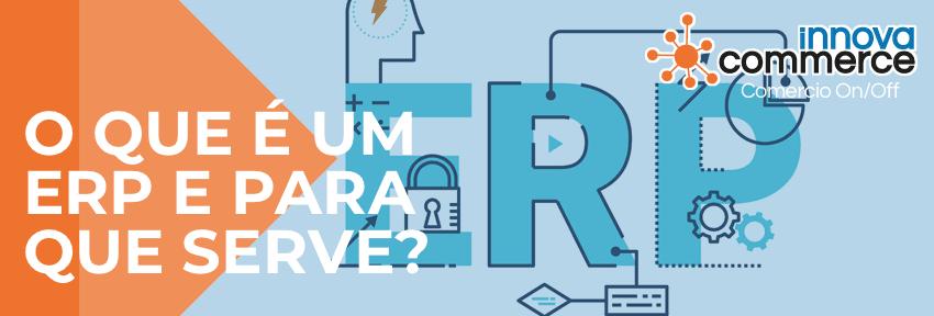 O que é um ERP e para que serve?