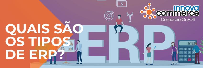 Quais são os tipos de ERP?