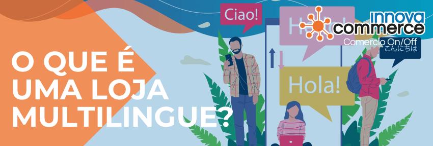 O que é uma loja multilingue?