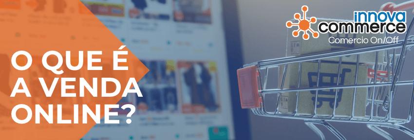 O que é a venda online?