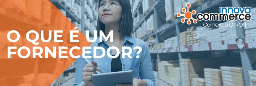 O que é um fornecedor?