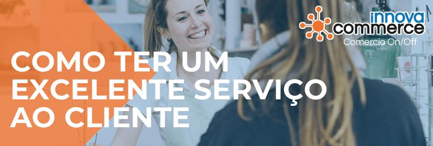 Como ter um excelente serviço ao cliente